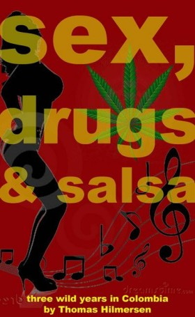 Sex, Drugs and Salsa: Three Wild Years in Colombia