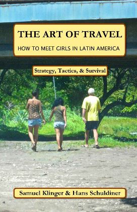 The Art of Travel: How to Meet Girls in Latin America